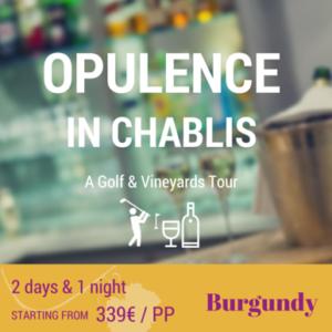 Burgundy - Opulence in Chablis